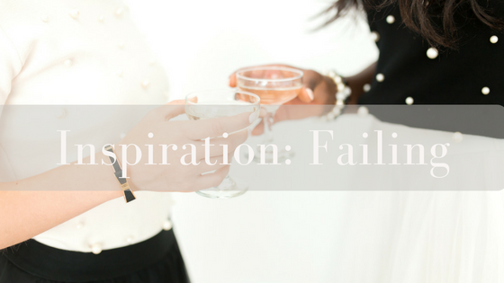 Inspiration: It's Impossible To Live Without Failing